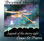 Beyond the Sky: Legends of the Starry Night by Conni St.Pierre